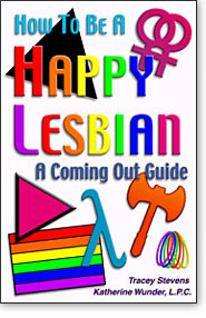 How To Be A Happy Lesbian for for Lesbian and Bisexual Women